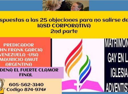 RESPUESTAS A LAS 25 OBJECIONES PARA NO SALIRSE DE LA IASD CORPORATIVA Pr. JOHN GARCÍA