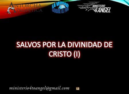 Salvos por la Divinidad de Cristo (I)