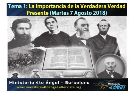 NUEVA SERIE – EL FUNDAMENTO DE NUESTRA FE – Tema 1 La Importancia de la Verdad Presente (Martes 7 de Agosto 2018).